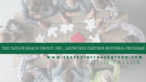 Taylor Reach Group Inc Launch Partner Referral Program