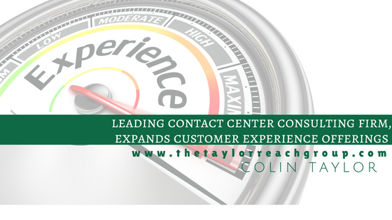 Leading Contact Center Consulting Firm, Expands Customer Experience Offerings