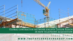 Taylor Reach helps global contractor network revitalize telephony for contact centers