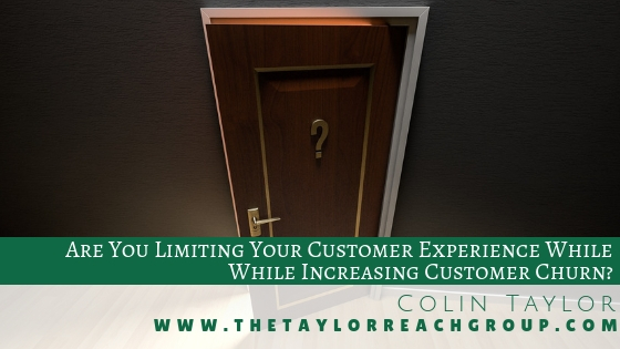 Are You Limiting Your Customer Experience While Increasing Customer Churn