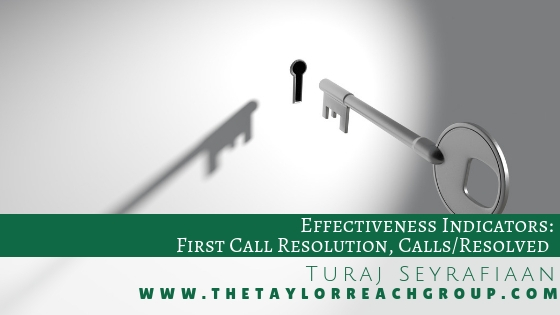 Effectiveness Indicators First Call Resolution Calls Resolved Turaj Seyrafiaan