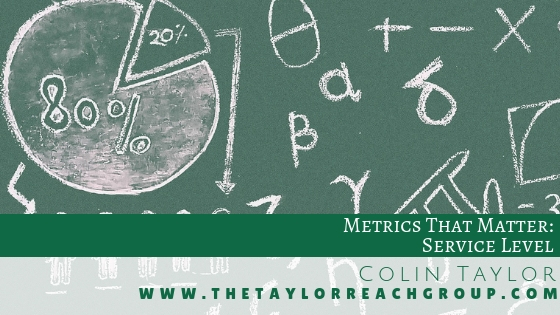 Metrics That Matter: Service Level | The Taylor Reach Group Inc.