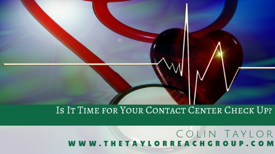 Is It Time for Your Contact Center Check Up Colin Taylor