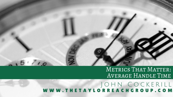 Metrics That Matter Average Handle Time John Cockerill