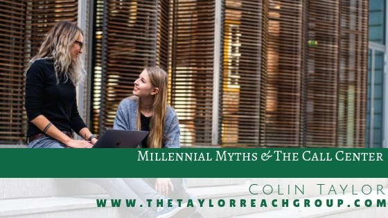 Millennial Myths The Call Center Colin Taylor