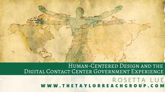 How Human Centered Design Improves the Digital Contact Center Government Experience Rosetta Lue