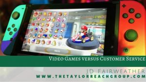 Video Games versus Customer Service JD Fairweather