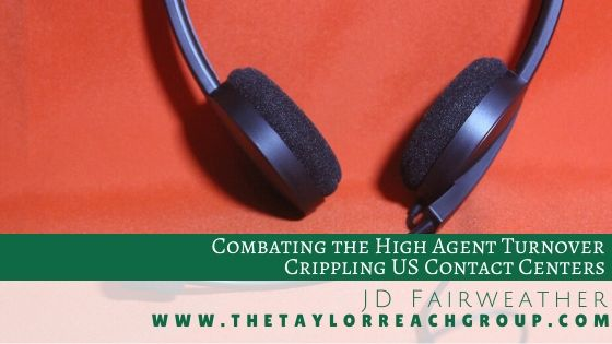 Combating the High Agent Turnover Crippling US Contact Centers | The Taylor Reach Group Inc.