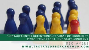 Contact Center Retention Get Ahead of Trouble by Pinpointing Front Line Staff Concerns