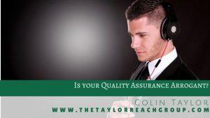 Is your Quality Assurance Arrogant
