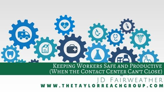Keeping Workers Safe and Productive (When the Contact Center Can't Close) | The Taylor Reach Group Inc.
