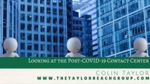 Looking at the Post COVID 19 Contact Center