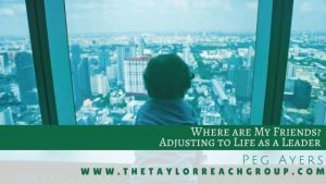 Where are My Friends Adjusting to Life as a Leader Peg Ayers