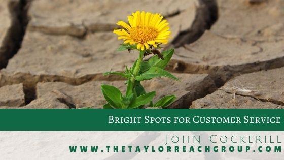 Bright Spots in Customer Service John Cockerill